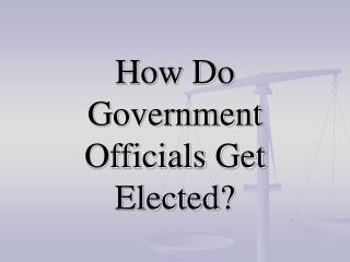 How Do Government Officials Get Elected