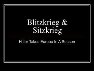 Blitzkrieg & Sitzkrieg