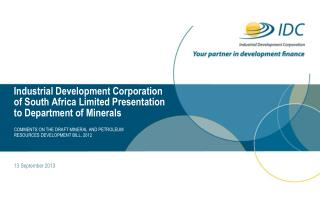 Industrial Development Corporation of South Africa Limited Presentation to Department of Minerals