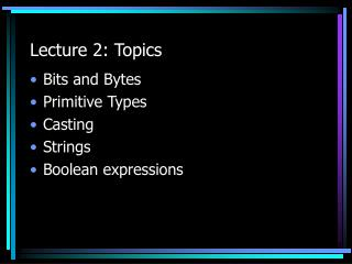 Lecture 2: Topics
