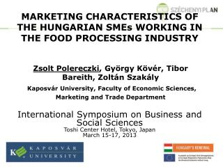 MARKETING CHARACTERISTICS OF THE HUNGARIAN SMEs WORKING IN THE FOOD PROCESSING INDUSTRY