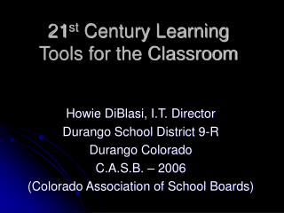 21 st  Century Learning Tools for the Classroom