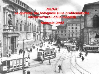 MeDeC Le opinioni dei bolognesi sulle problematiche infrastrutturali della mobilità febbraio 2002
