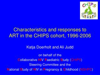 Characteristics and responses to ART in the CHIPS cohort, 1996-2006