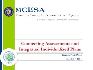 Connecting Assessments and  Integrated Individualized Plans