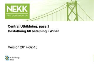 Central Utbildning, pass 2 Beställning till betalning i Winst Version  2014-02-13