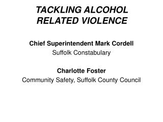 TACKLING ALCOHOL  RELATED VIOLENCE