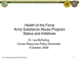 Health of the Force Army Substance Abuse Program  Status and Initiatives