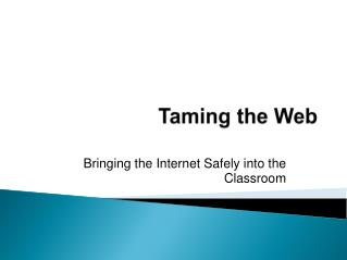 Taming the Web