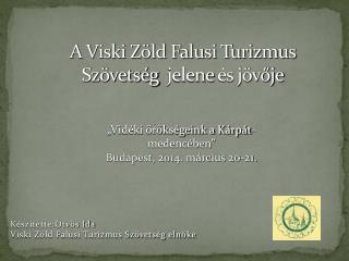 A Viski Zöld Falusi Turizmus Szövetség   jelene  és jövője