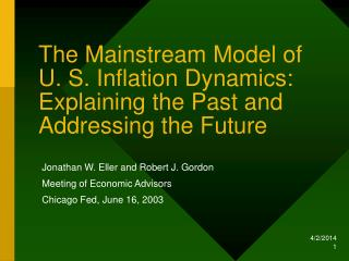 The Mainstream Model of U. S. Inflation Dynamics:  Explaining the Past and Addressing the Future
