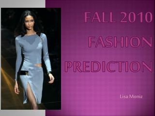Fall 2010 Fashion prediction