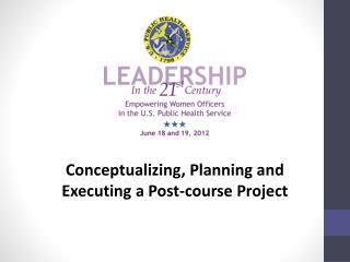 Conceptualizing, Planning and Executing a Post-course Project
