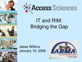 IT and RIM:  Bridging the Gap