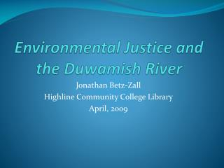 Environmental Justice and the Duwamish River
