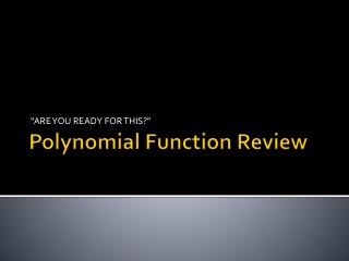 Polynomial Function Review