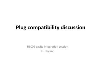 Plug compatibility discussion
