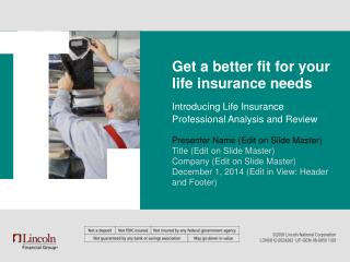 Get a better fit for your life insurance needs
