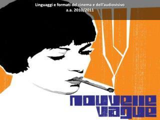Linguaggi e formati del cinema e dell'audiovisivo a.a. 2010/2011