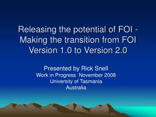 Releasing the potential of FOI - Making the transition from FOI Version 1.0 to Version 2.0