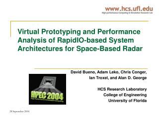 David Bueno, Adam Leko, Chris Conger,  Ian Troxel, and Alan D. George HCS Research Laboratory