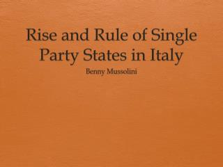 Rise and Rule of Single Party States in Italy