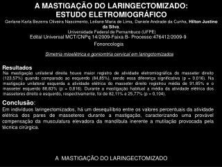 Edital Universal MCT/CNPq 14/2009-Faixa B- Processo:476412/2009-9 Fononcologia Resultados