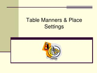Table Manners  Place Settings