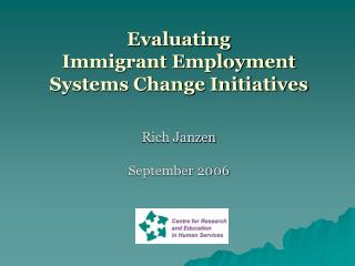 Evaluating  Immigrant Employment  Systems Change Initiatives
