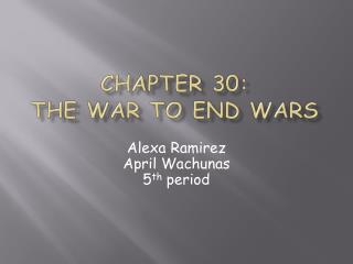 Chapter 30:  The War to End Wars