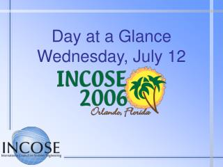 Day at a Glance Wednesday, July 12