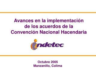 Avances en la implementación de los acuerdos de la Convención Nacional Hacendaria