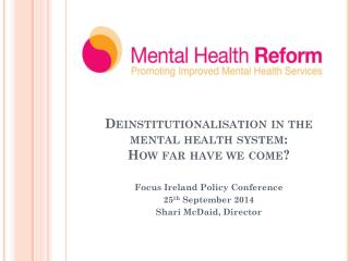 Deinstitutionalisation in the mental health system: How far have we come?