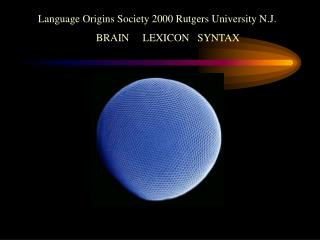 Language Origins Society 2000 Rutgers University N.J.