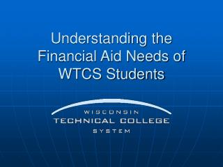 Understanding the Financial Aid Needs of WTCS Students