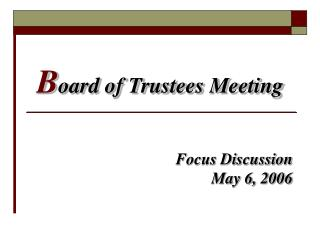 B oard of Trustees Meeting