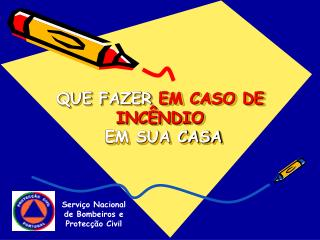 QUE FAZER �EM CASO DE INC�NDIO EM SUA CASA