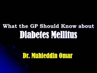 What the GP Should Know about Diabetes Mellitus