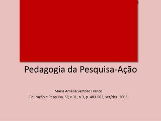 Pedagogia da Pesquisa-Ação