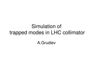 Simulation of  trapped modes in LHC collimator
