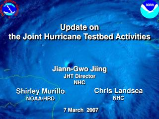 Update on  the Joint Hurricane Testbed Activities