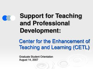 Support for Teaching and Professional Development: