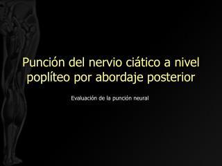 Punción del nervio ciático a nivel poplíteo por abordaje posterior