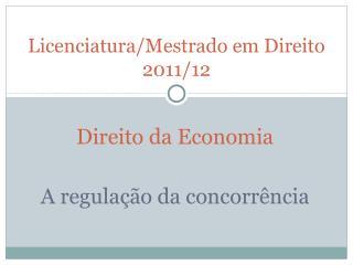 Direito da Economia A regulação da concorrência