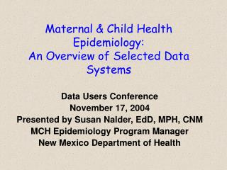 Maternal  Child Health Epidemiology:  An Overview of Selected Data Systems