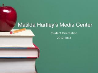 Matilda Hartley ' s Media Center