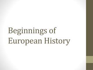 Beginnings of European History