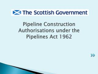 Pipeline Construction Authorisations under the Pipelines Act 1962