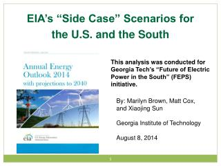 """EIA's """"Side Case"""" Scenarios for  t he U.S. and the South"""