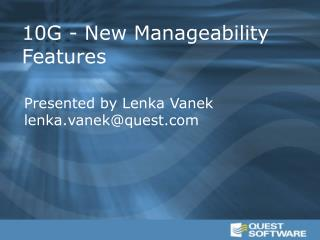 10G - New Manageability Features